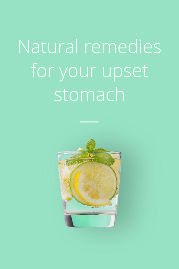 Upset Stomach: 7 Natural Remedies