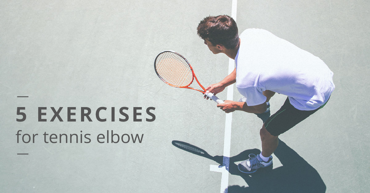 Exercises For Tennis Elbow 5 Moves For Rehab
